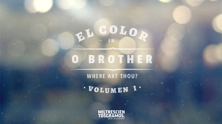 El color en el cine: O Brother! Where art thou?