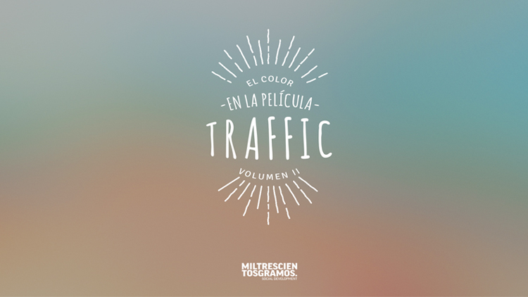 El color en el cine vol.II : Traffic